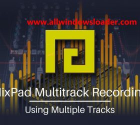 MixPad 6.09 Crack Latest with Registration Key for [Mac + Win]